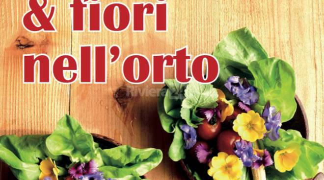 """riviera24 - """"Ortaggi & fiori nell'orto"""""""
