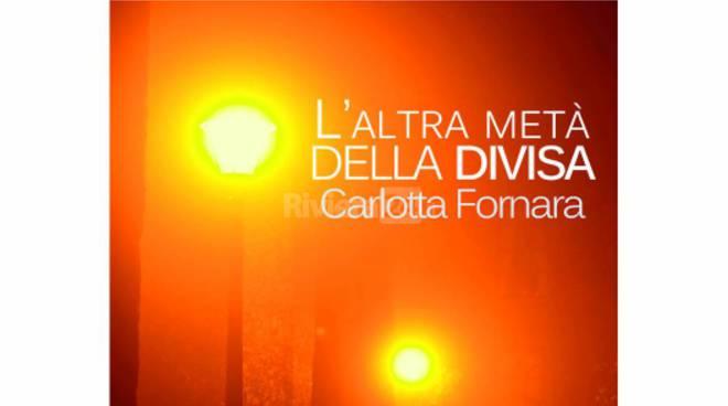 """riviera24 - Libro di Carlotta Fornara """"L'altra metà della divisa"""""""