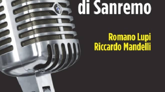 """riviera24  - """"Il libro nero del Festival di Sanremo"""" di Romano Lupi e Riccardo Mandelli"""