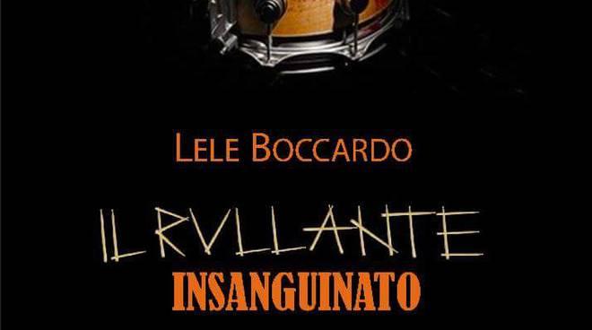 """riviera24 -  """"Il Rullante Insanguinato"""" di Lele Boccardo"""