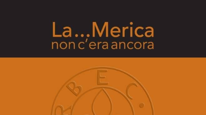 """""""La Merica, non c'era ancora"""""""